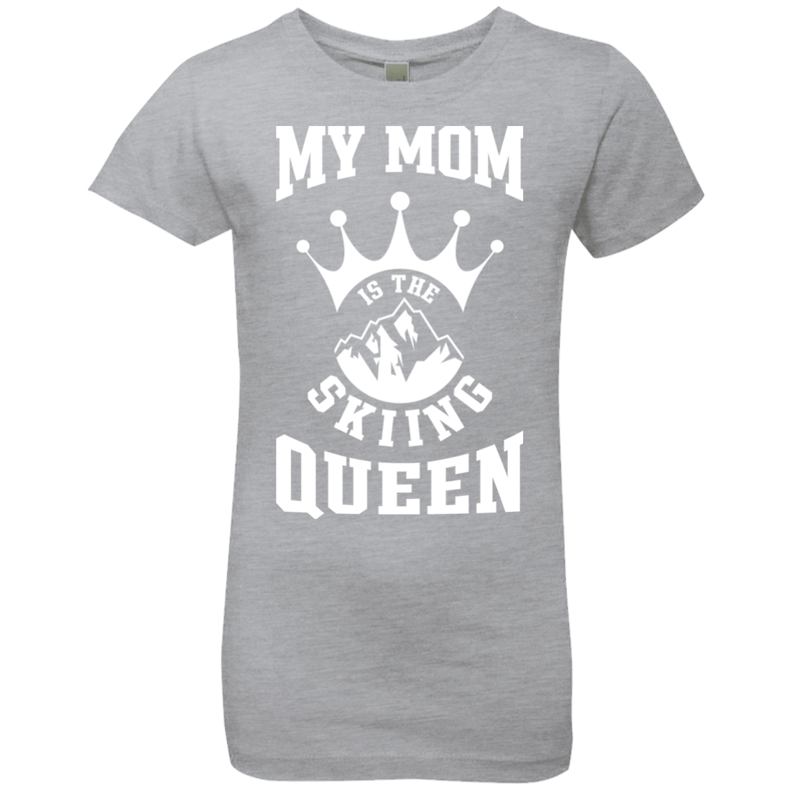 My Mom Is The Skiing Queen White Youth Next Level Girls' Princess T-Shirt - Powderaddicts