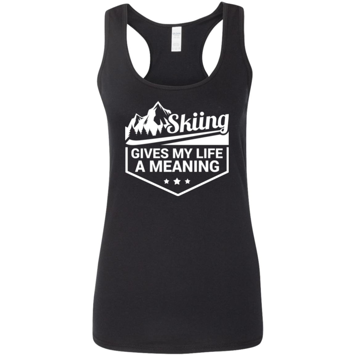 Skiing Gives My Life A Meaning Gildan Ladies' Softstyle Racerback Tank - Powderaddicts