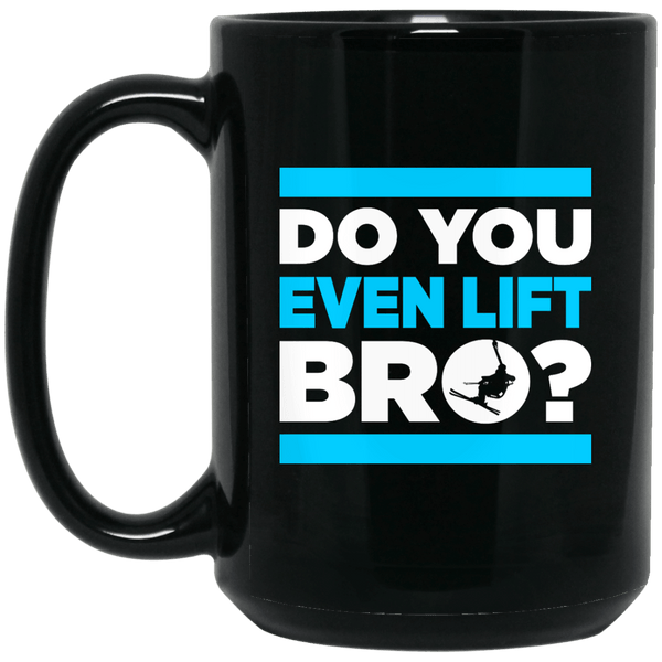 Do You  Even Lift Bro? Black Mug