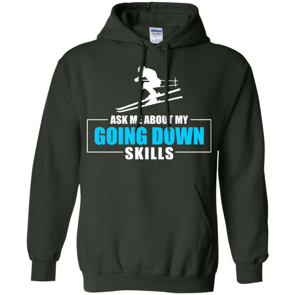 Ask Me About My Going Down Skills - Ski Hoodies