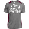 Skiing Is Not A Lifestyle It's Life Sport-Tek Heather Colorblock Poly T-Shirt - Powderaddicts