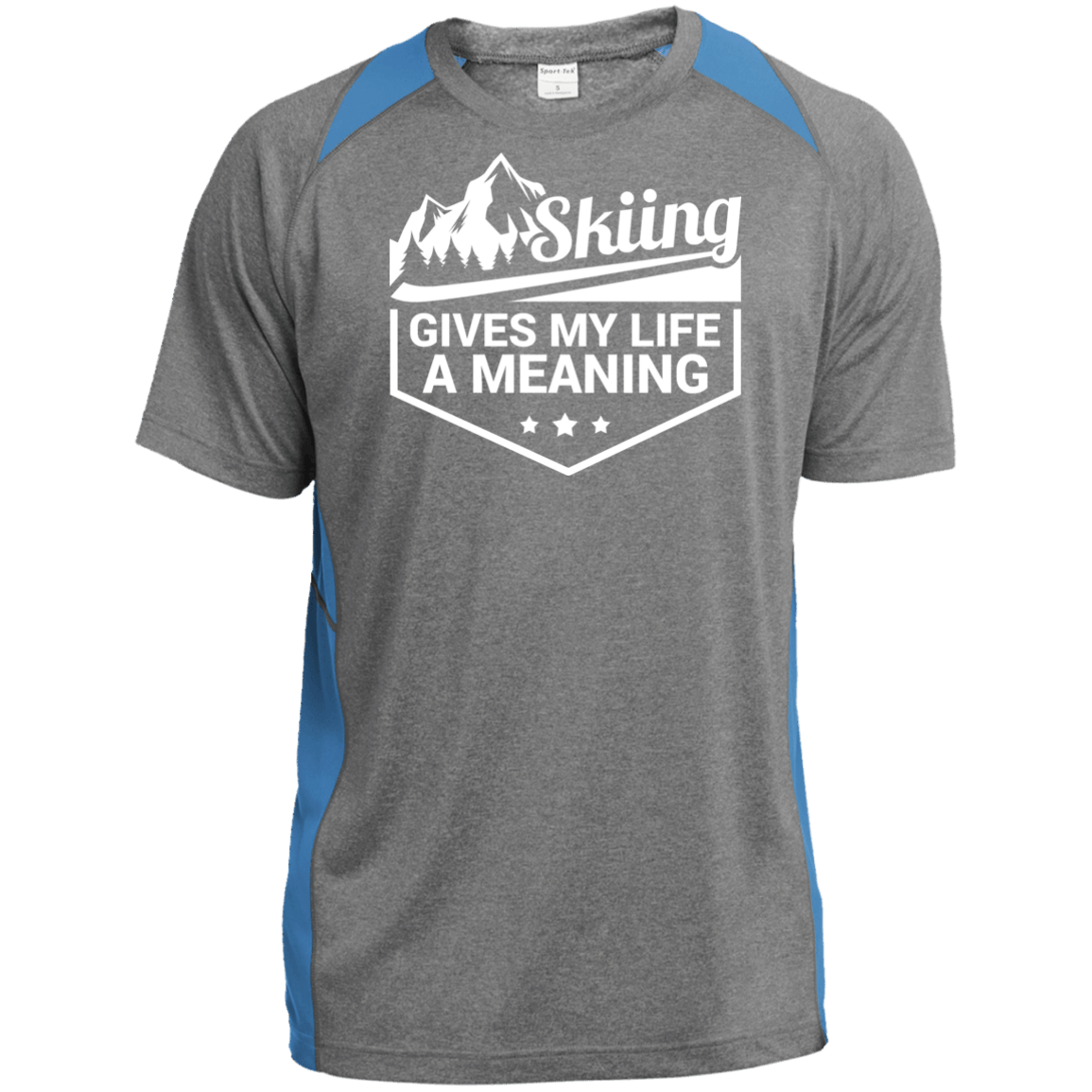 Skiing Gives My Life A Meaning Sport-Tek Heather Colorblock Poly T-Shirt - Powderaddicts