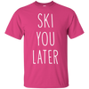 Ski You Later Men's Tees and V-Neck - Powderaddicts