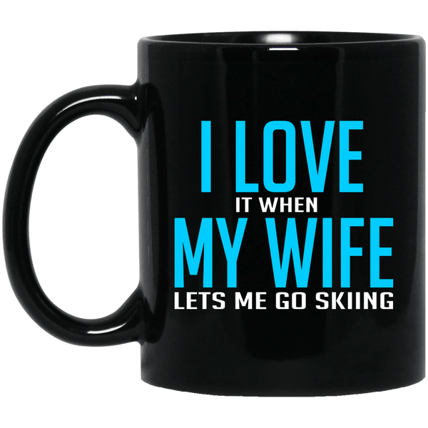 I Love It When My Wife Lets Me Go Skiing Black Mug
