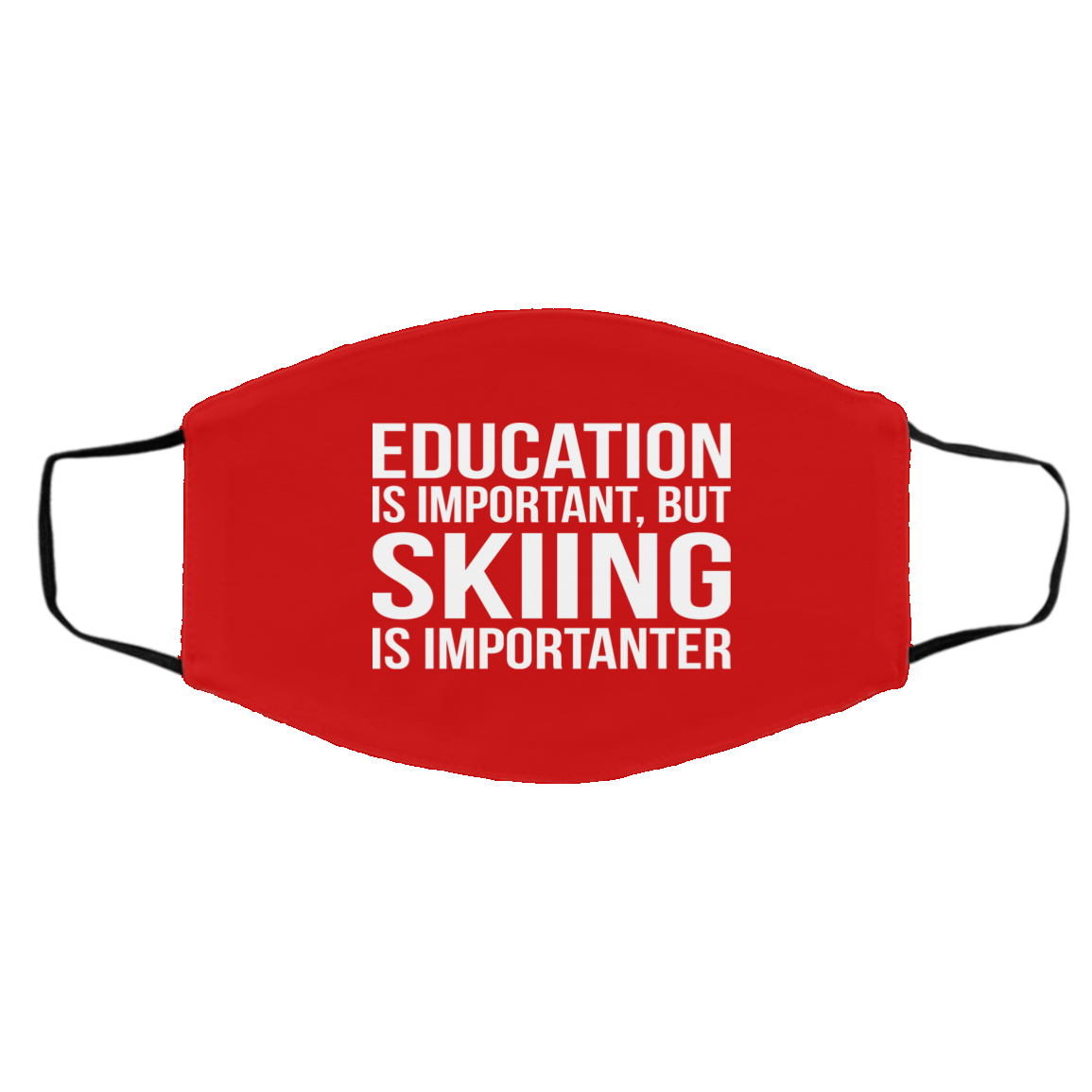 Education is Important but Skiing is Importanter Adult Face Mask