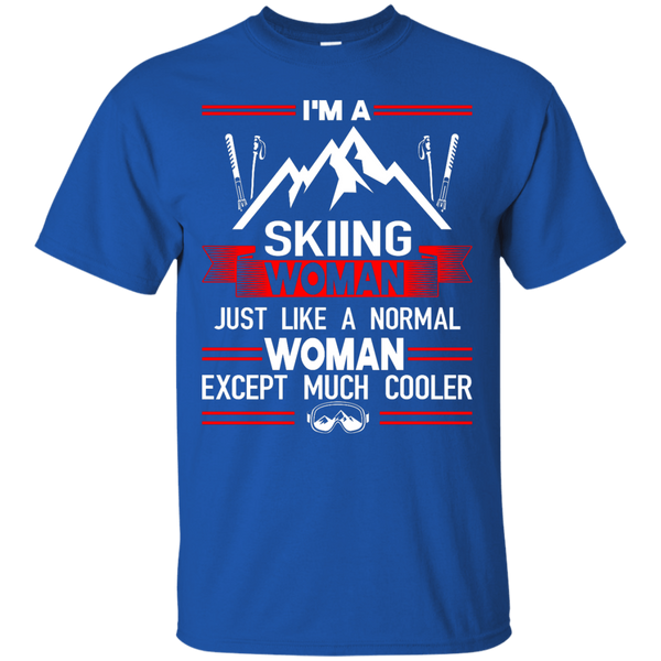 I'm A Skiing Woman Except Much Cooler Tees