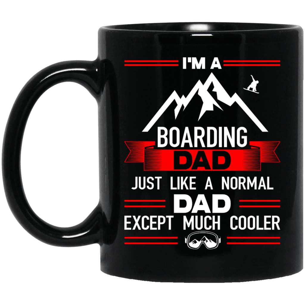 I'm A Boarding Dad Just Like A Normal Dad Except Much Cooler Mug