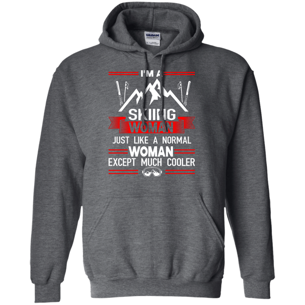 I'm A Skiing Woman Except Much Cooler Hoodies