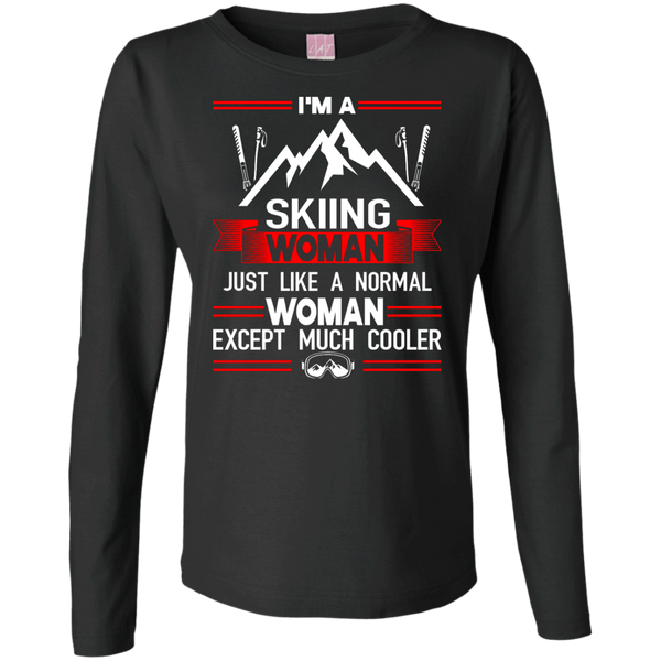 I'm A Skiing Woman Except Much Cooler Long Sleeves