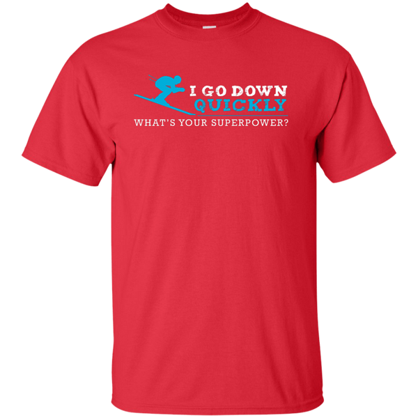 I Go Down Quickly What's Your Superpower - Skiing Tees and V-neck