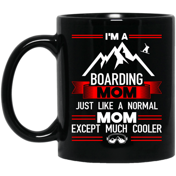 I'm A Boarding Mom Just Like A Normal Mom Except Much Cooler Mug