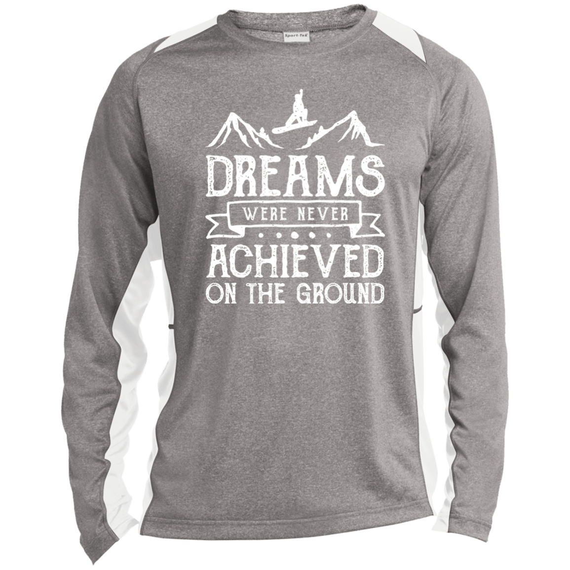 Dreams Were Never Achieved On The Ground Sport-Tek LS Heather Colorblock Poly T-Shirt - Powderaddicts