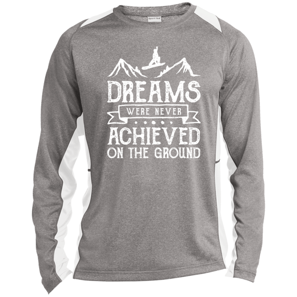 Dreams Were Never Achieved On The Ground Sport-Tek LS Heather Colorblock Poly T-Shirt