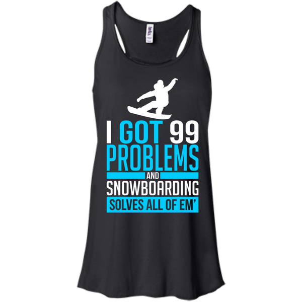 I Got 99 Problems And Snowboarding Solves All Of Em Tank Tops