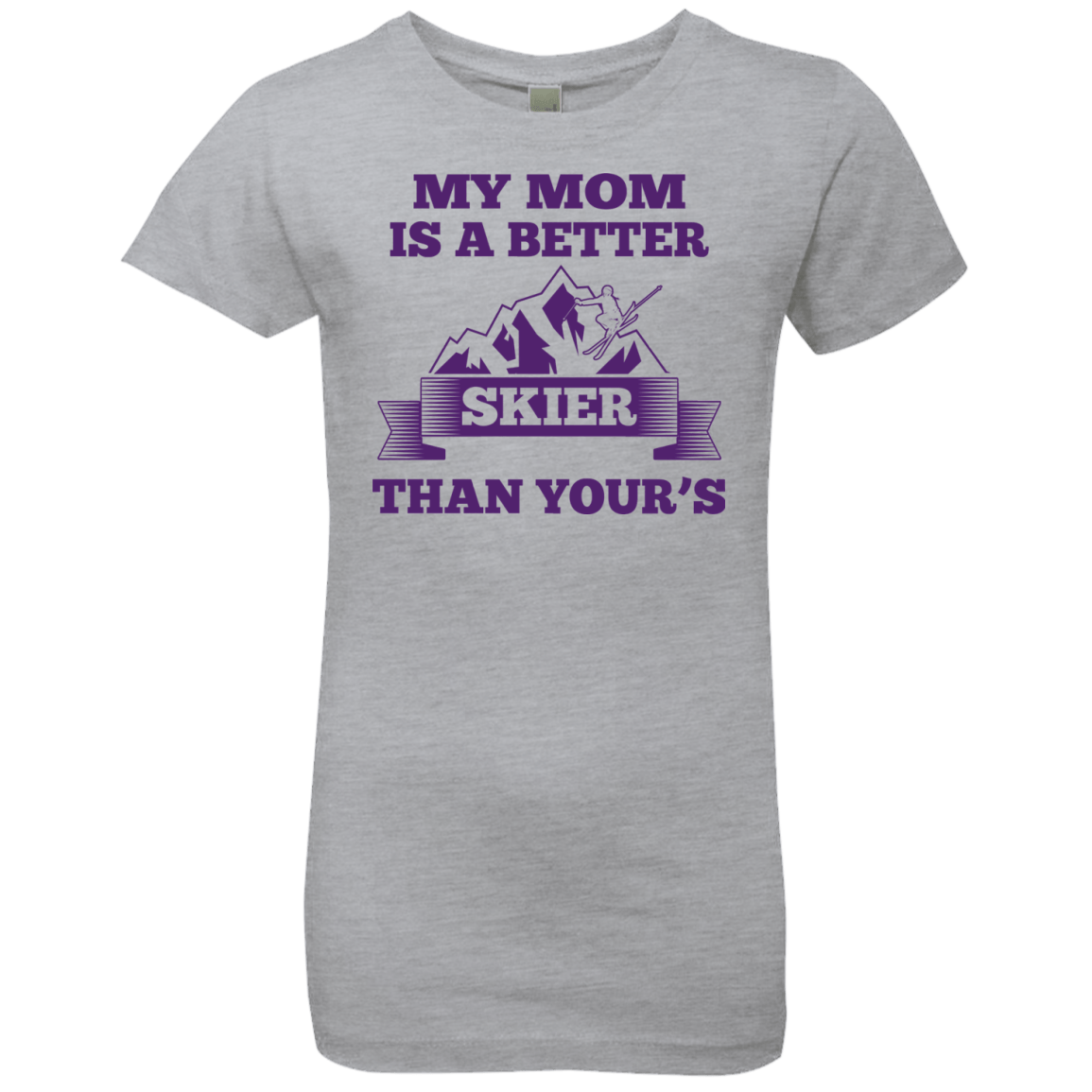 My Mom Is A Better Skier Than Yours Purple Youth Next Level Girls' Princess T-Shirt - Powderaddicts