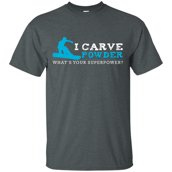 I Carve Powder What's Your Superpower - Snowboard Men's Tees and V-Neck