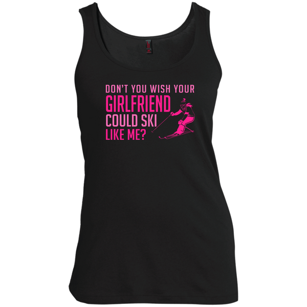 Don't You Wish Your Girlfriend Could Ski Like Me? Tank Tops