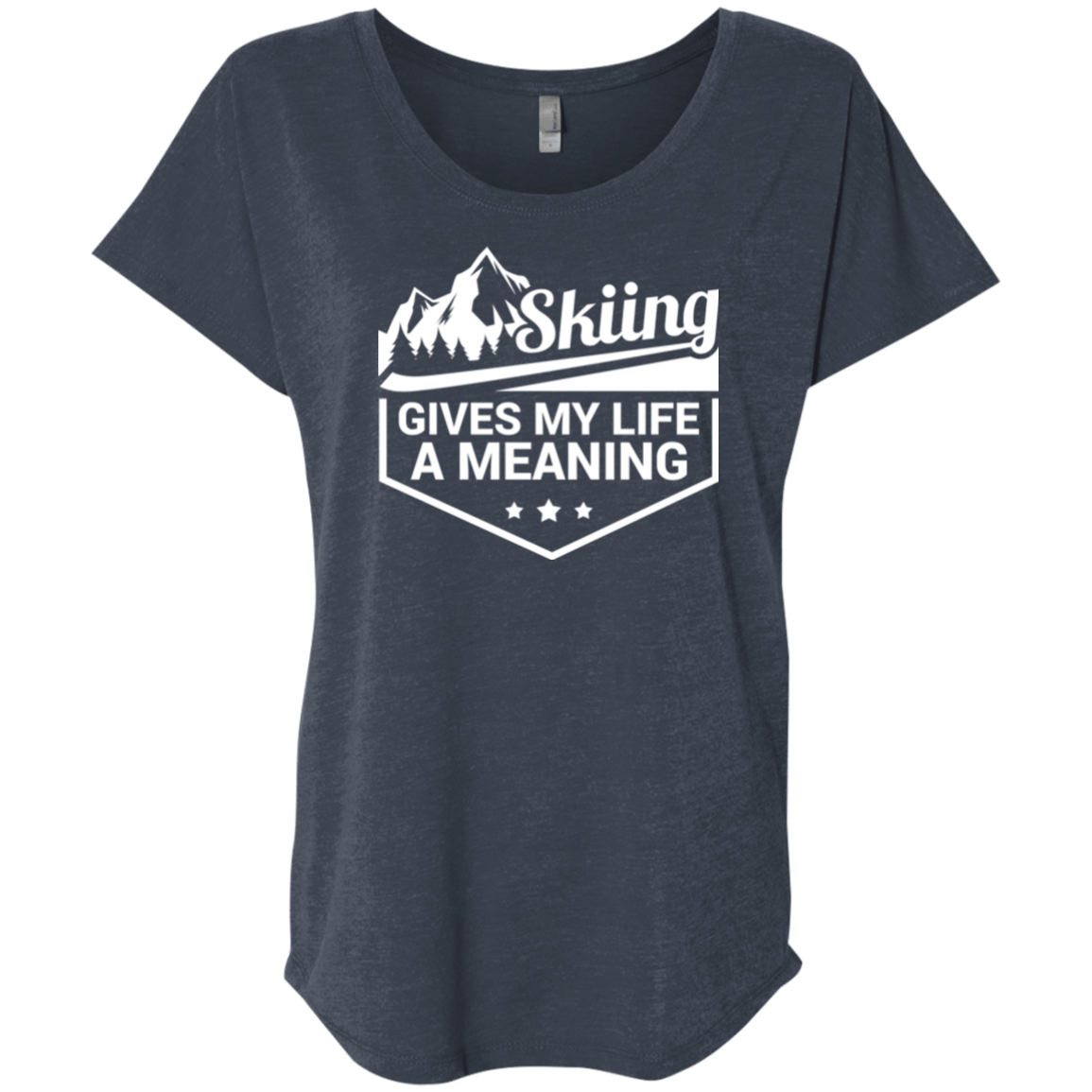 Skiing Gives My Life A Meaning Next Level Ladies' Triblend Dolman Sleeve - Powderaddicts
