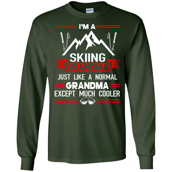 I'm A Skiing Grandma Except Much Cooler Long Sleeves