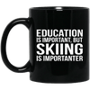 Education Is Important But Skiing Is Importanter Mug - Powderaddicts