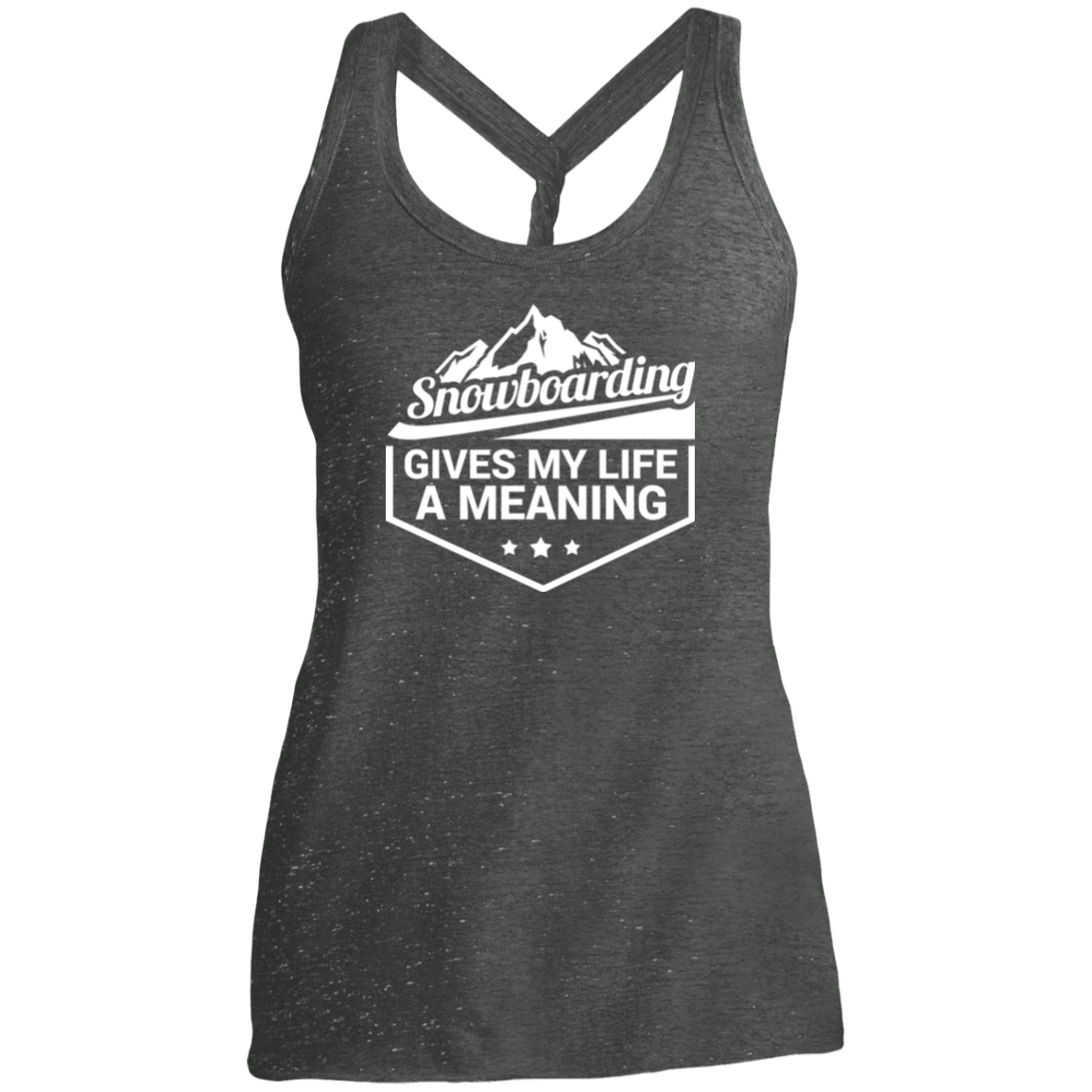 Snowboarding Gives My Life A Meaning District Made Ladies Cosmic Twist Back Tank - Powderaddicts