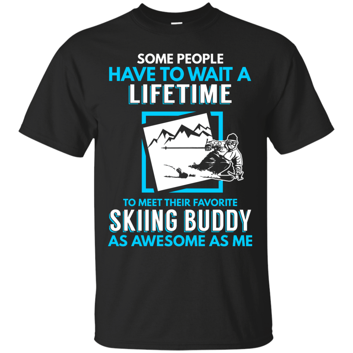 Skiing Buddy As Awesome As Me Tees - Powderaddicts