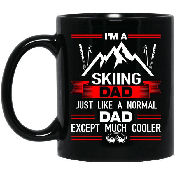 I'm A Skiing Dad Just Like A Normal Dad Except Much Cooler Mug