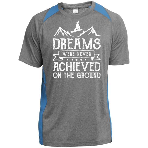 Dreams Were Never Achieved On The Ground Sport-Tek Heather Colorblock Poly T-Shirt