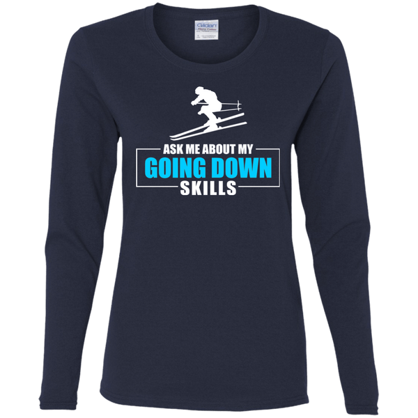 Ask Me About My Going Down Skills - Ski Long Sleeves