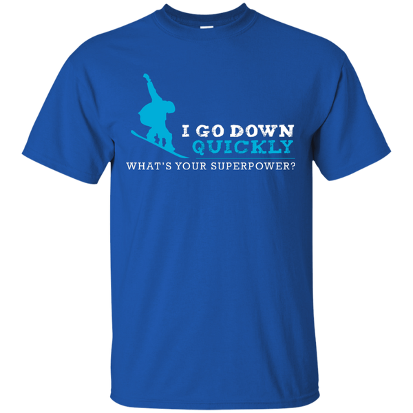 I Go Down Quickly What's Your Superpower - Snowboard Tees and V-neck