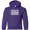 Education Is Important But Skiing Is Importanter Youth Hoodies - Powderaddicts