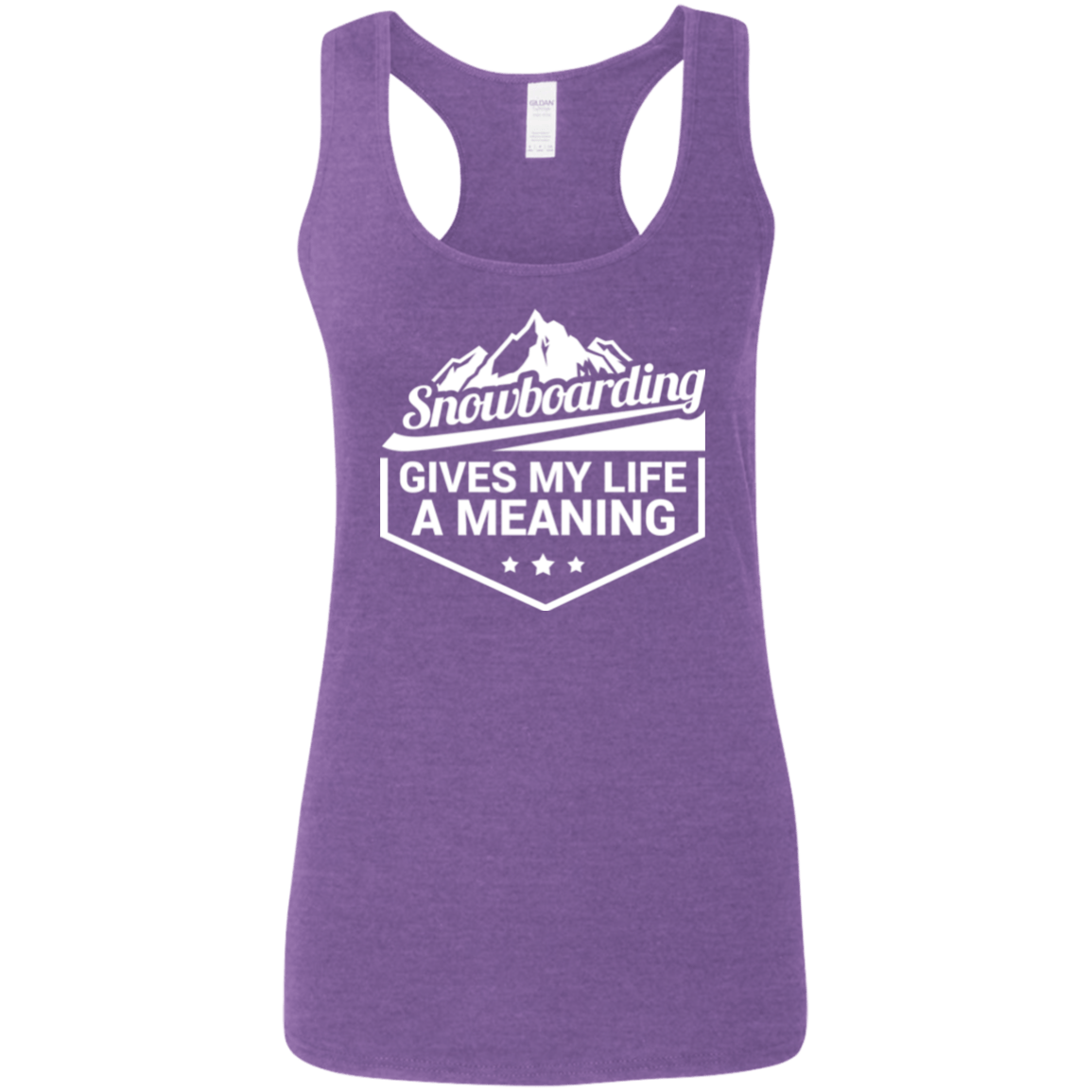 Snowboarding Gives My Life A Meaning Gildan Ladies' Softstyle Racerback Tank - Powderaddicts