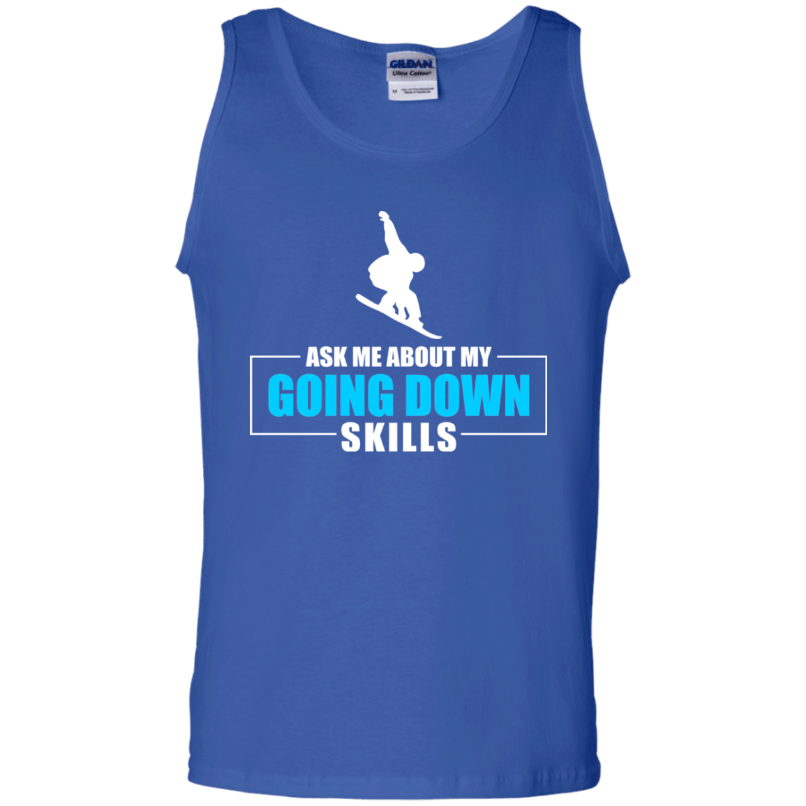 Ask Me About My Going Down Skills - Snowboard Tank Tops - Powderaddicts
