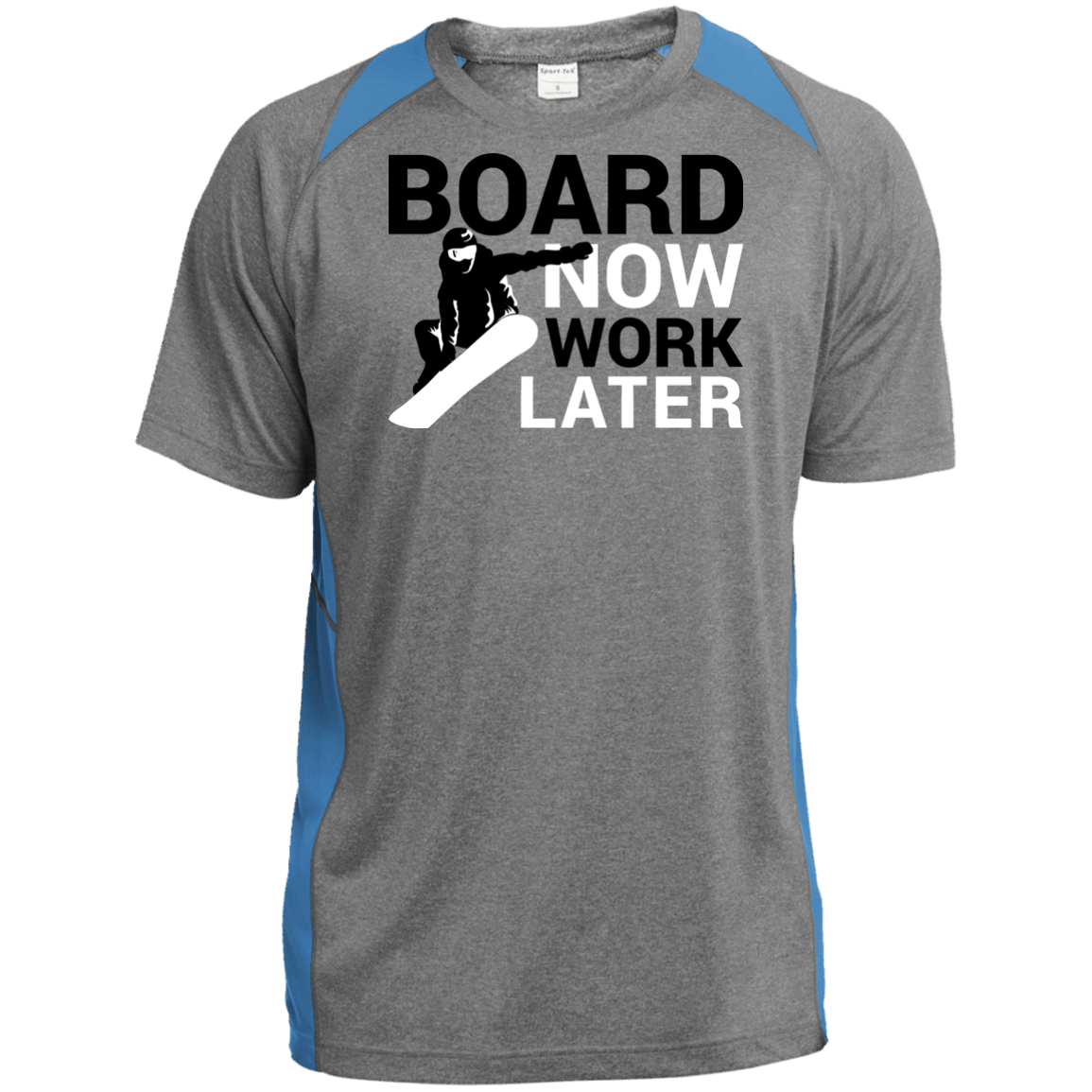 Board Now Work Later Sport-Tek Heather Colorblock Poly T-Shirt - Powderaddicts