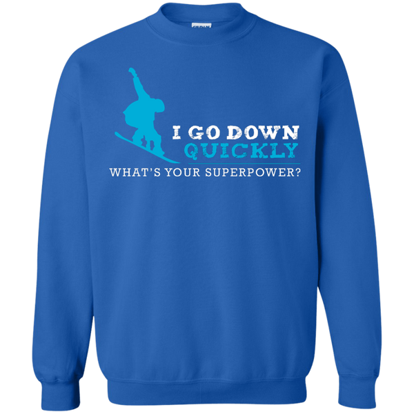 I Go Down Quickly What's Your Superpower - Snowboard Long Sleeves