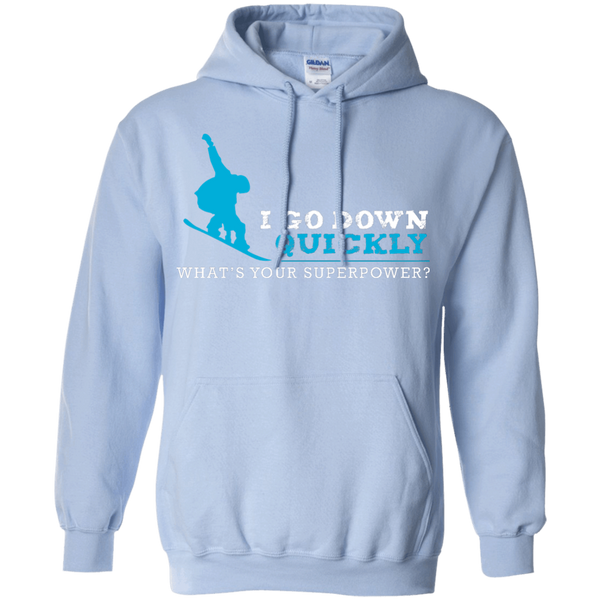 I Go Down Quickly What's Your Superpower - Snowboard Hoodies