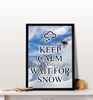 Keep Calm and Wait For Snow Poster - Powderaddicts