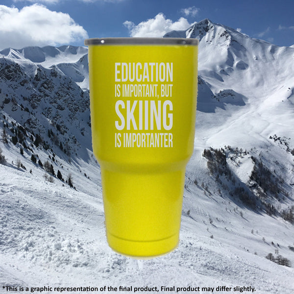 Education Is Important But Skiing Is Importanter - Tumbler