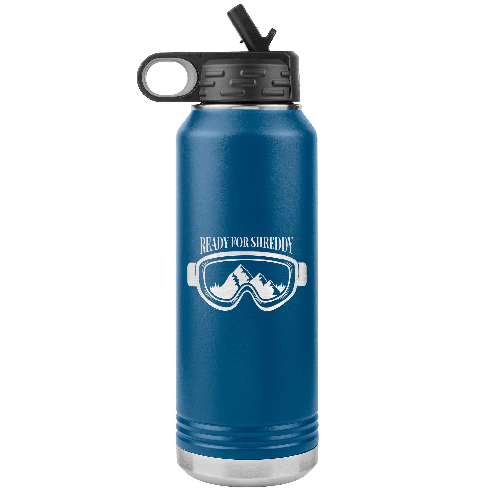 Ready For Shreddy 32oz Water Bottle Tumbler