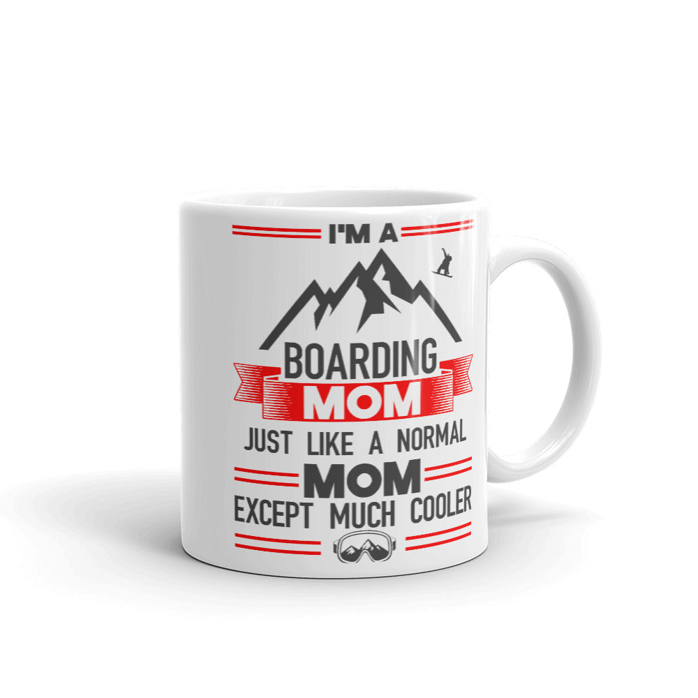 I'm A Boarding Mom, Just Like A Regular Mom Except Much Cooler Mug - Powderaddicts
