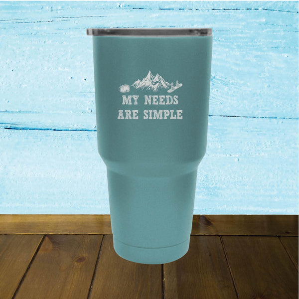 My Needs Are Simple Snowboard - Tumbler - Powderaddicts