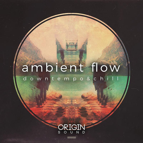 Ambient Flow - Downtempo & Chill Sample Pack, Origin Sound, Origin Sound - Origin Sound samples royalty free fundamental ambience pack edm electronic ableton live fl studio logic pro piano drums keys bass chords midi melodies IDM organic downtempo tisoki presets elysian utopia free samples