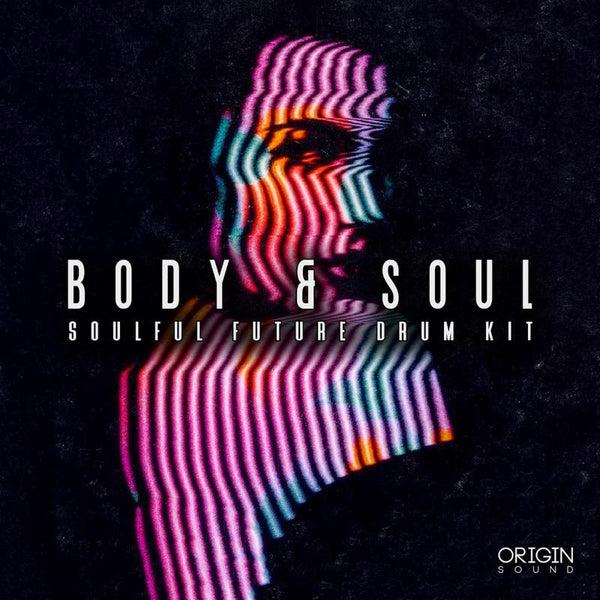 Body & Soul - Soulful Future Drum Kit Sample Pack, Origin Sound, Origin Sound - Origin Sound samples royalty free fundamental ambience pack edm electronic ableton live fl studio logic pro piano drums keys bass chords midi melodies IDM organic downtempo tisoki presets elysian utopia free samples