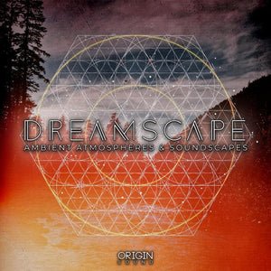 Dreamscape - Ambient Atmospheres & Soundscapes Sample Pack, Origin Sound, Origin Sound - Origin Sound samples royalty free fundamental ambience pack edm electronic ableton live fl studio logic pro piano drums keys bass chords midi melodies IDM organic downtempo tisoki presets elysian utopia free samples