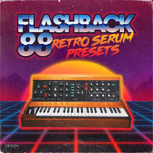 Flashback 88 - Retro Serum Presets Preset Pack, Origin Sound, Origin Sound - Origin Sound samples royalty free fundamental ambience pack edm electronic ableton live fl studio logic pro piano drums keys bass chords midi melodies IDM organic downtempo tisoki presets elysian utopia free samples