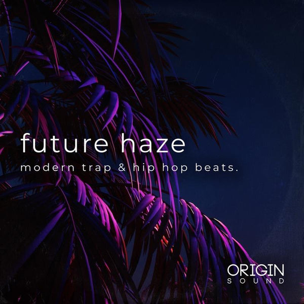 Future Haze - Modern Trap & Hip Hop Beats Sample Pack, Origin Sound, Origin Sound - Origin Sound samples royalty free fundamental ambience pack edm electronic ableton live fl studio logic pro piano drums keys bass chords midi melodies IDM organic downtempo tisoki presets elysian utopia free samples