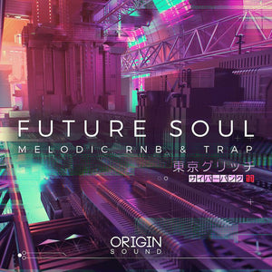 Future Soul - Melodic RNB & Trap Sample Pack, Origin Sound, Origin Sound - Origin Sound samples royalty free fundamental ambience pack edm electronic ableton live fl studio logic pro piano drums keys bass chords midi melodies IDM organic downtempo tisoki presets elysian utopia free samples