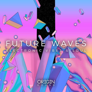 Future Waves - Electronic Vibes & Soul Sample Pack, Origin Sound, Origin Sound - Origin Sound samples royalty free fundamental ambience pack edm electronic ableton live fl studio logic pro piano drums keys bass chords midi melodies IDM organic downtempo tisoki presets elysian utopia free samples