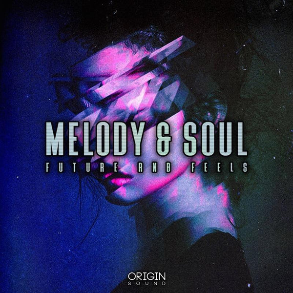 Melody & Soul - Future RnB Feels | Origin Sound