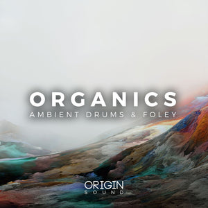 Organics - Ambient Drums & Foley